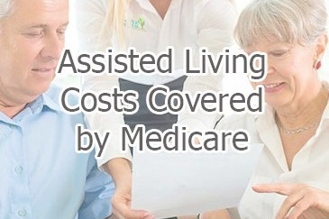 About Assisted Living Costs Covered by Medicare