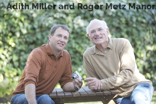 Adith Miller and Roger Metz Manors
