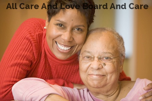 All Care And Love Board And Care