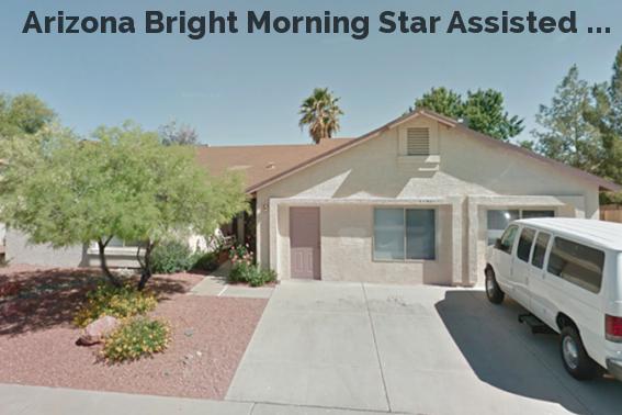 Arizona Bright Morning Star Assisted ...