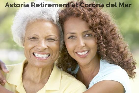 Astoria Retirement at Corona del Mar