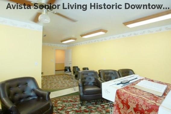 Avista Senior Living Historic Downtow...