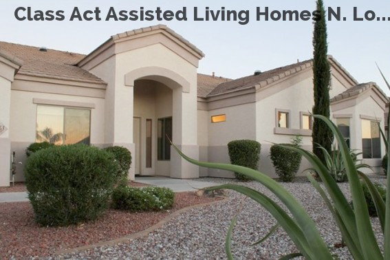 Class Act Assisted Living Homes N. Lo...