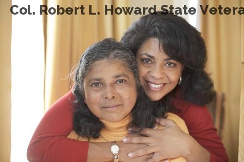 Col. Robert L. Howard State Veterans ...