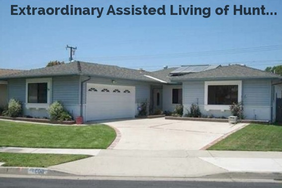 Extraordinary Assisted Living of Hunt...