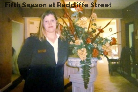 Fifth Season at Radcliffe Street