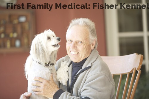 First Family Medical: Fisher Kenneth ...