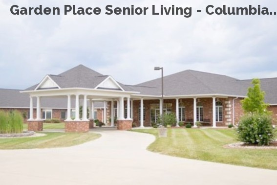 Garden Place Senior Living - Columbia...