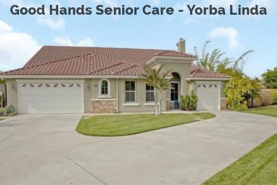 Good Hands Senior Care - Yorba Linda