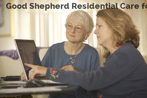 Good Shepherd Residential Care for th...