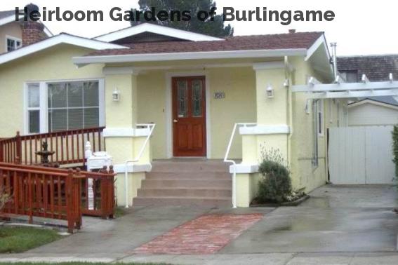 Heirloom Gardens of Burlingame