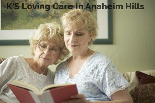 K'S Loving Care In Anaheim Hills