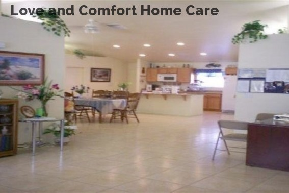 Love and Comfort Home Care