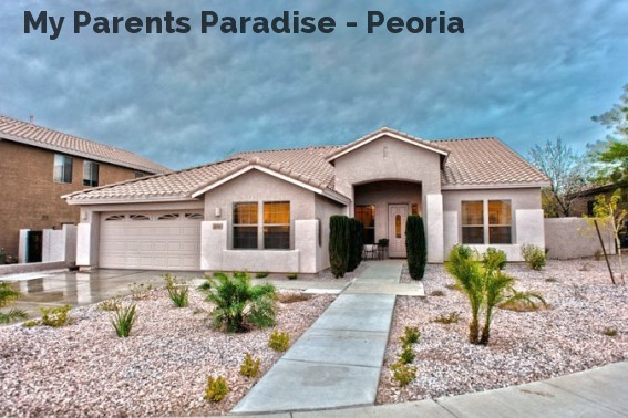My Parents Paradise - Peoria