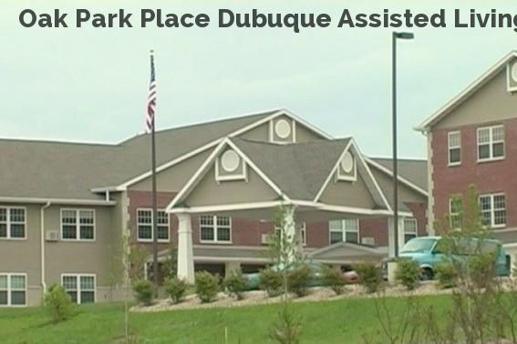 Oak Park Place Dubuque Assisted Living