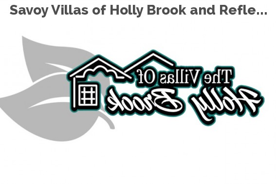 Savoy Villas of Holly Brook and Refle...