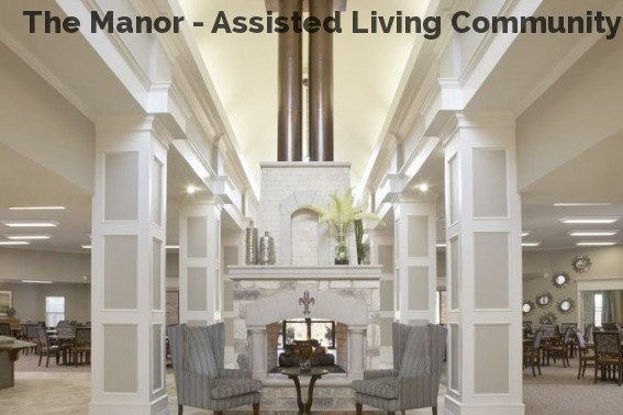 The Manor - Assisted Living Community