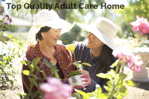 Top Quality Adult Care Home