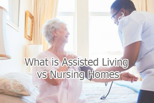 What is Assisted Living vs Nursing Homes