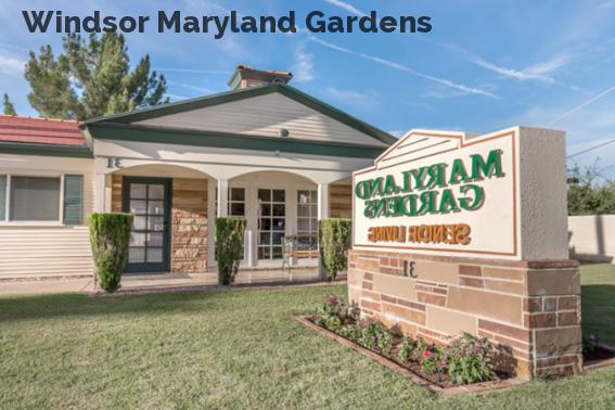 Windsor Maryland Gardens