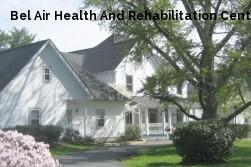 Bel Air Health And Rehabilitation Center
