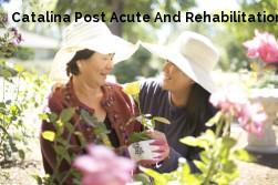 Catalina Post Acute And Rehabilitation