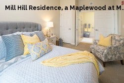 Mill Hill Residence, a Maplewood at M...