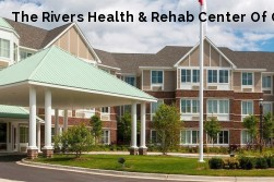 The Rivers Health & Rehab Center Of G...