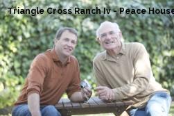 Triangle Cross Ranch Iv - Peace House